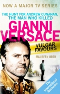 Vulgar Favours : NOW A MAJOR BBC TV SERIES about the Hunt for Andrew Cunanan, The Man Who Killed Gianni Versace