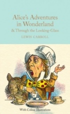 Alice's Adventures in Wonderland and Through the Looking-Glass : And What Alice Found There - Colour Illustrations