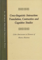 Cross-linguistic interaction: Translation, Contrastive and Cognitive Studies