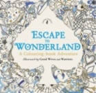 Escape to Wonderland: A Colouring- book Adventure