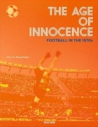 The Age of Innocence: Football in The 1970s